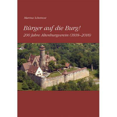 Bürger auf die Burg! 200 Jahre Altenburgverein