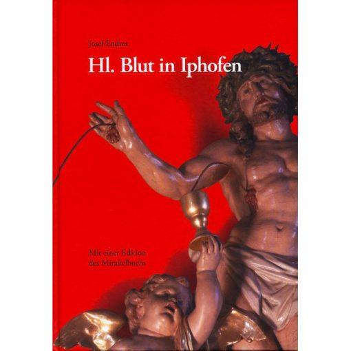 Hl. Blut in Iphofen Mit einer Edition des Mirakelbuches