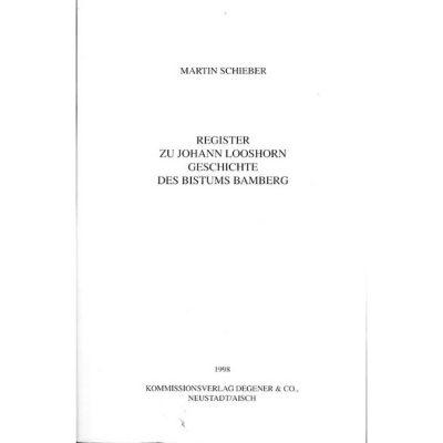 Register zu Johann Looshorn Geschichte des Bistums Bamberg