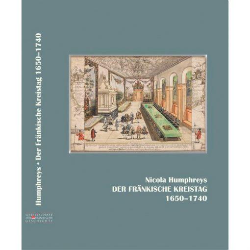 Der Fränkische Kreistag 1650-1740 in kommunikationsgeschichtlicher Perspektive