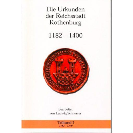 Die Urkunden der Reichsstadt Rothenburg 1182-1400