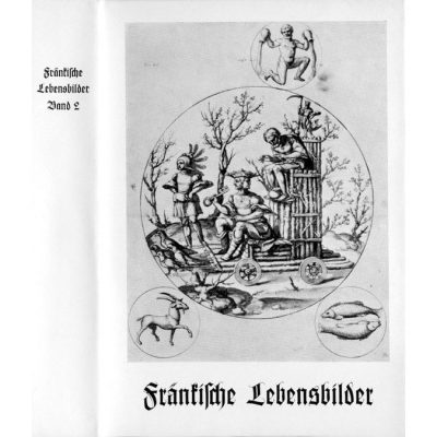 Fränkische Lebensbilder Band 2 Neue Folge der Lebensläufe aus Franken