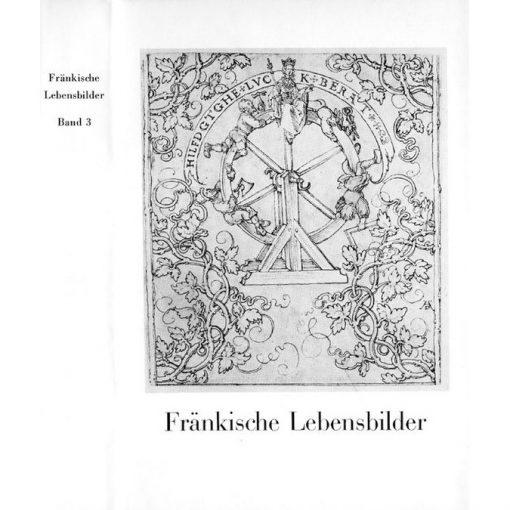 Fränkische Lebensbilder Band 3 Neue Folge der Lebensläufe aus Franken