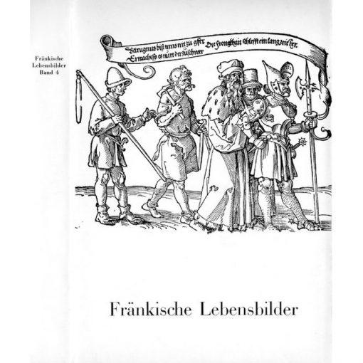 Fränkische Lebensbilder Band 4 Neue Folge der Lebensläufe aus Franken