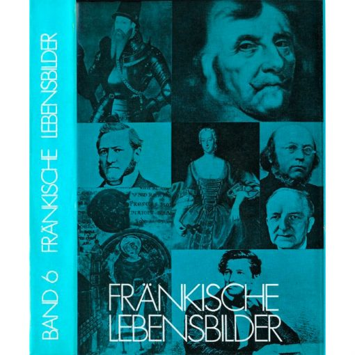 Fränkische Lebensbilder Band 6 Neue Folge der Lebensläufe aus Franken
