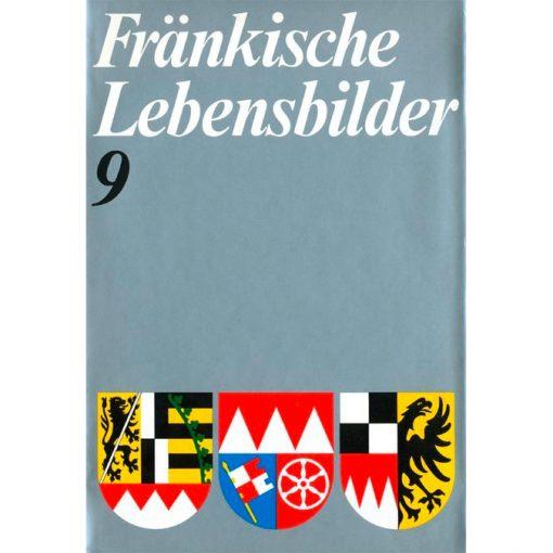 Fränkische Lebensbilder Band 9 Neue Folge der Lebensläufe aus Franken