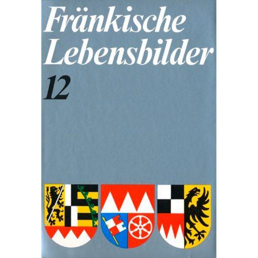 Fränkische Lebensbilder Band 12 Neue Folge der Lebensläufe aus Franken