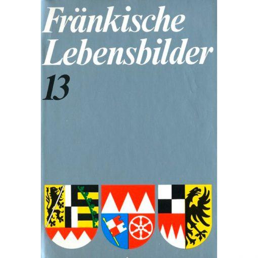 Fränkische Lebensbilder Band 13 Neue Folge der Lebensläufe aus Franken