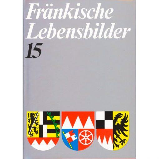Fränkische Lebensbilder Band 15 Neue Folge der Lebensläufe aus Franken