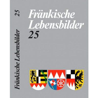 Fränkische Lebensbilder Band 25 Neue Folge der Lebensläufe aus Franken