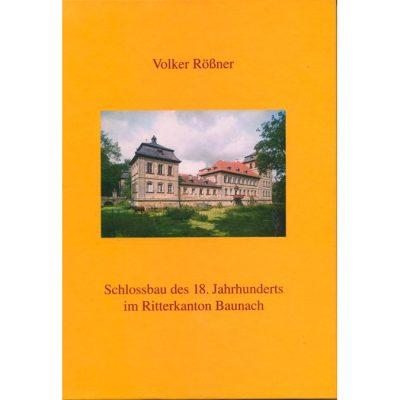 Schlossbau des 18. Jahrhunderts im Ritterkanton Baunach