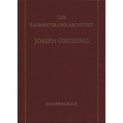 Der Baumeister und Architekt Joseph Greissing Mainfränkischer Barock vor Balthasar Neumann