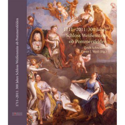 1711–2011: 300 Jahre Schloss Weißenstein ob Pommersfelden Wissenschaftliches Symposium der Gesellschaft für fränkische Geschichte am 15. und 16. September 2011