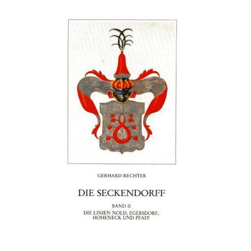 Die Seckendorff. Band 2 Quellen und Studien zur Genealogie und Besitzgeschichte