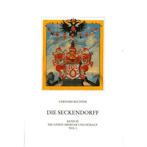 Die Seckendorff. Band 3 Quellen und Studien zur Genealogie und Besitzgeschichte