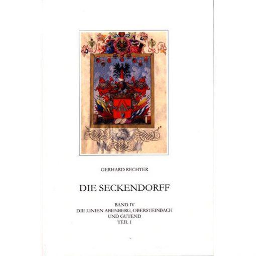 Die Seckendorff. Band 4 Quellen und Studien zur Genealogie und Besitzgeschichte