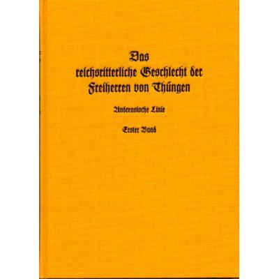 Das reichsritterliche Geschlecht der Freiherren von Thüngen Forschungen zur Geschichte der Familie: Andreasische Linie