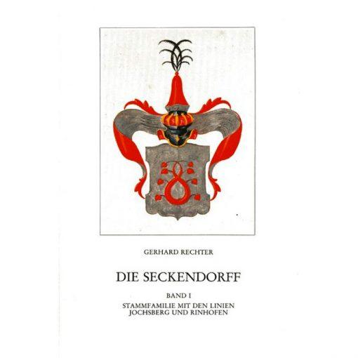 Die Seckendorff. Band 1 Quellen und Studien zur Genealogie und Besitzgeschichte