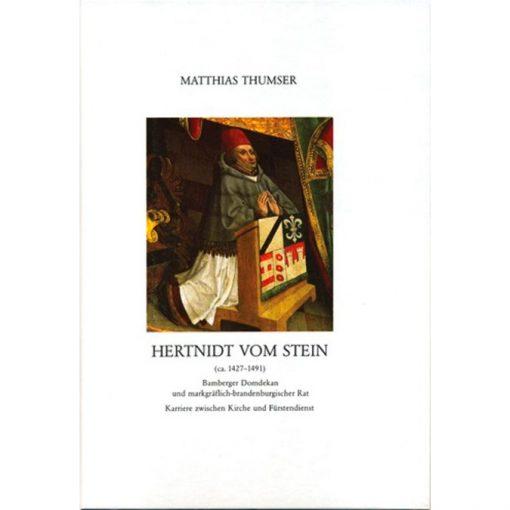 Hertnidt vom Stein (ca. 1427-1491) Bamberger Domdekan und markgräflich-brandenburgischer Rat - Karriere zwischen Kirche und Fürstendienst