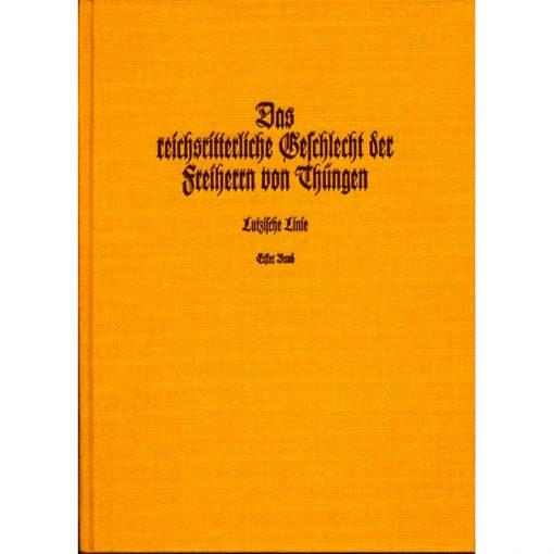 Das reichsritterliche Geschichte der Freiherrn von Thüngen Forschungen zu seiner Familiengeschichte: Lutzische Linie