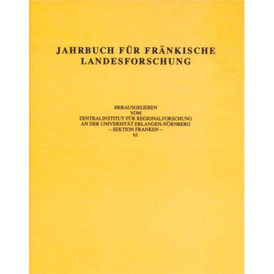 Jahrbuch für fränkische Landesforschung / Jahrbuch für fränkische Landesforschung Band 61 - 2001