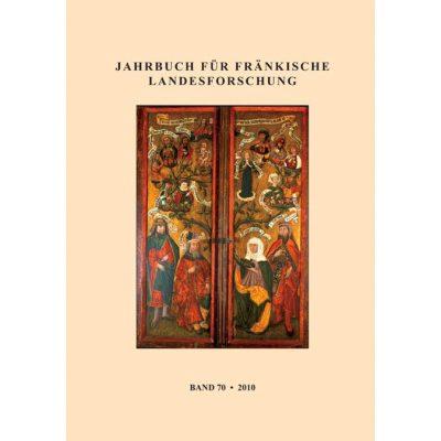 Jahrbuch für fränkische Landesforschung / Jahrbuch für fränkische Landesforschung Band 70 - 2010
