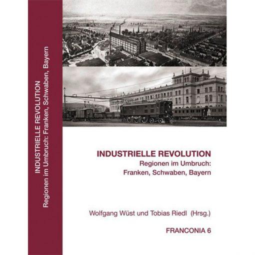 Industrielle Revolution Regionen im Umbruch: Franken
