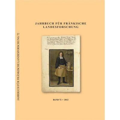 Jahrbuch für fränkische Landesforschung / Jahrbuch für fränkische Landesforschung Band 72 - 2012