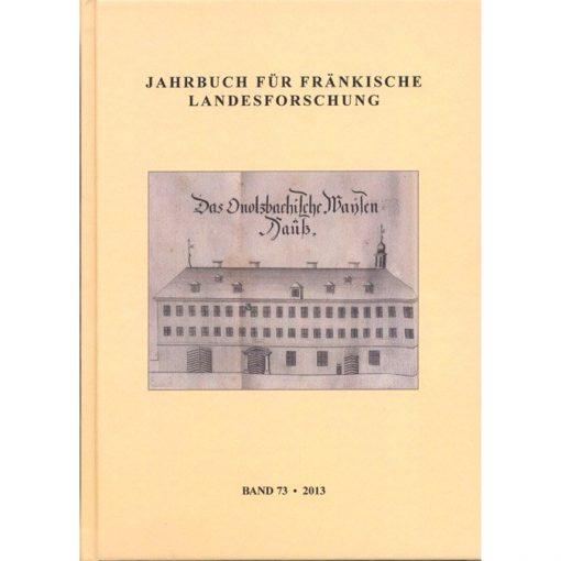 Jahrbuch für fränkische Landesforschung / Jahrbuch für fränkische Landesforschung Band 73 - 2013