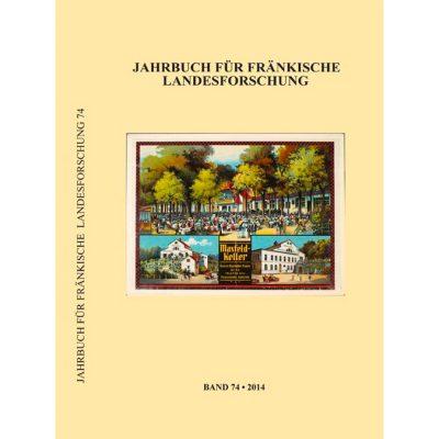 Jahrbuch für fränkische Landesforschung / Jahrbuch für fränkische Landesforschung Band 74 - 2014