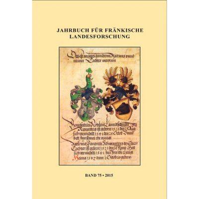 Jahrbuch für fränkische Landesforschung Band 75 - 2015