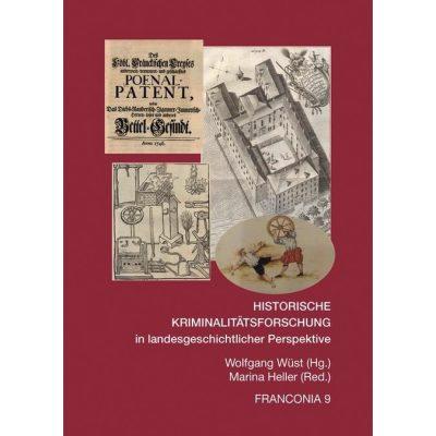 HISTORISCHE KRIMINALITÄTSFORSCHUNG IN LANDESGESCHICHTLICHER PERSPEKTIVE Fallstudien aus Bayern und seinen Nachbarländern 1500 – 1800