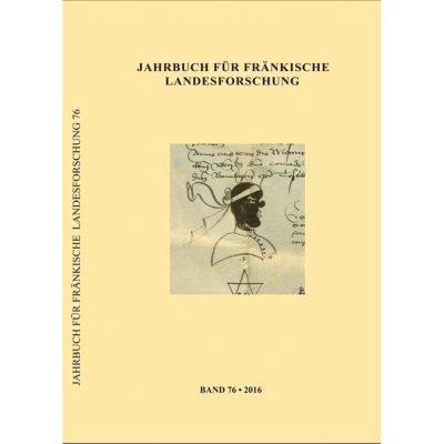 Jahrbuch für fränkische Landesforschung Band 76 - 2016