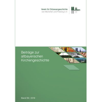 Beiträge zur altbayerischen Kirchengeschichte, Band 59 (2019)