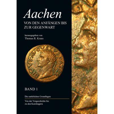 Aachen, von den Anfängen bis zur Gegenwart, Band 1