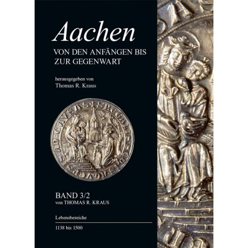 Aachener Stadtgeschichte, Band 3; 2. Teilband