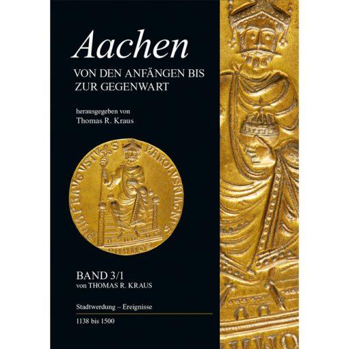 Aachener Stadtgeschichte, Band 3; 1. Teilband