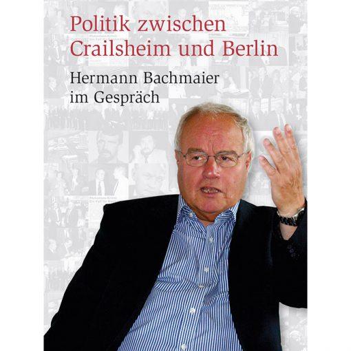 Politik zwischen Crailsheim und Berlin - Hermann Bachmaier im Gespräch