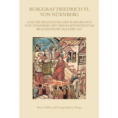 Tagungsband zur Belehnung Burggraf Friedrichs VI.v. Nürnberg