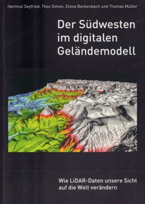 LiDAR: Der Südwesten im digitalen Geländemodell. Geologie in Württemberg