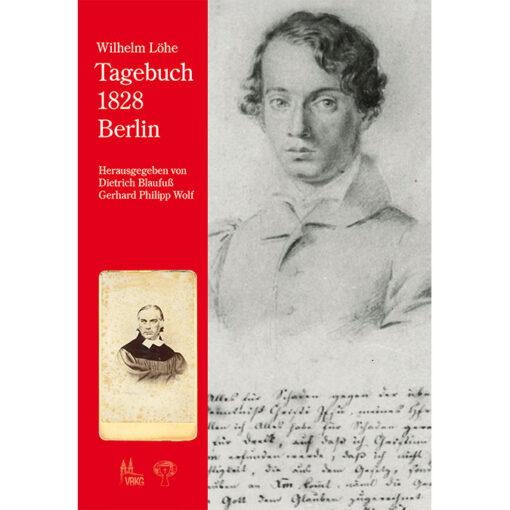 Wilhelm Löhe Tagebuch 1828 Berlin
