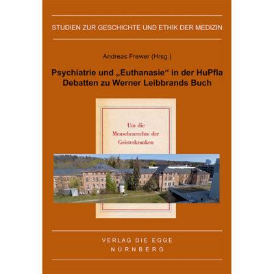 """Psychiatrie und """"Euthanasie"""" in der HuPfla Debatten zu Werner Leibbrands Buch"""