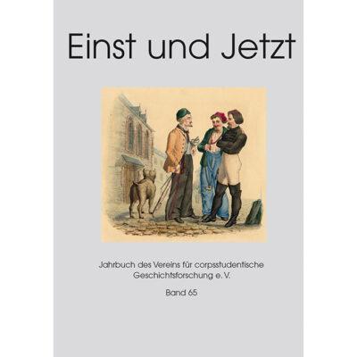 Einst und Jetzt, Band 65 - Jahrbuch 2020 des Vereins für corpsstudentische Geschichtsforschung