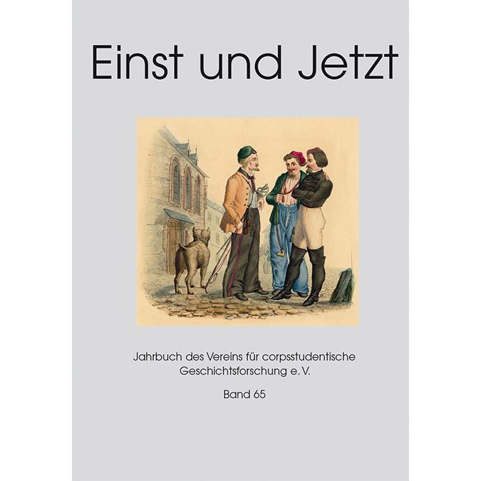 Einst und Jetzt, Jahrbuch des Vereins für corpsstudentische Geschichtsforschung e. V. Band 65