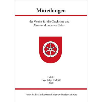 """""""Mitteilungen des Vereins für die Geschichte und Altertumskunde von Erfurt-Heft 81, Neue Folge: Heft 28, 2020"""
