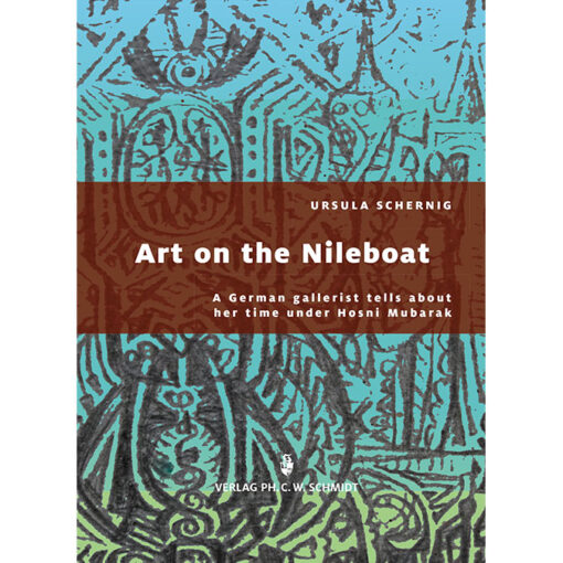 Art on the Nileboat. A German gallerist tells about her time under Hosni Mubarak