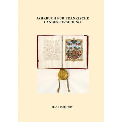 Jahrbuch für fränkische Landesforschung, Band 77/78 (2019)