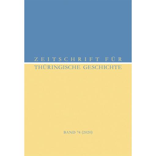 Zeitschrift für Thüringische Geschichte, Band 74 (2020)