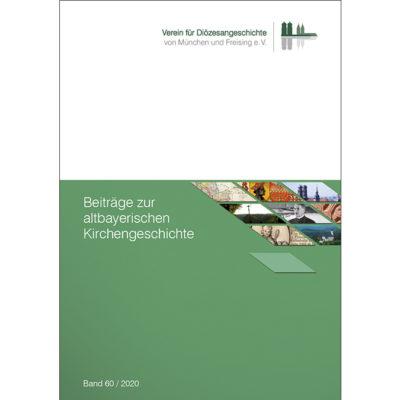Beiträge zur altbayerischen Kirchengeschichte, Band 60 (2020)