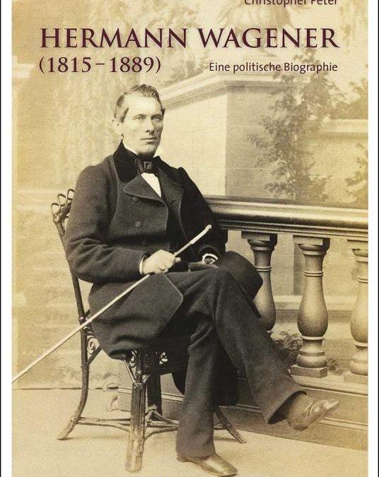 Zur Geschichte des Parlamentarismus. Hermann Wagener (1815-1889)